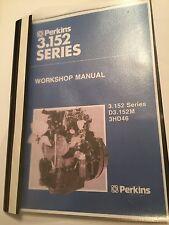PERKINS 3.152 3HD46 T3.1524 + D3.152M MARINE DIESEL ENGINE WORKSHOP MANUAL 1991