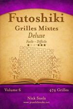 Futoshiki: Futoshiki Grilles Mixtes Deluxe - Facile à Difficile - Volume 6 -...