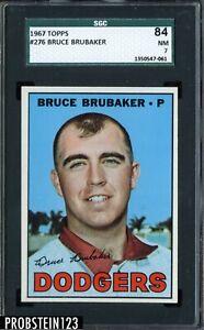 1967 Topps #276 Bruce Brubaker Los Angeles Dodgers SGC 7 NM