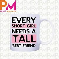 EVERY SHORT GIRL BEST FRIEND NOVELTY MUG BIRTHDAY GIFT PRESENT HER PARTY