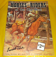 HORSES and RIDERS of the Old West by Ernest Tonk 80 How to Draw Walter T. Foster