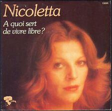 NICOLETTA A QUOI SERT DE VIVRE LIBRE 45T SP 1975 RIVIERA 12.031