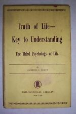 TRUTH OF LIFE - KEY TO UNDERSTANDING 3rd Psychology of Life. By Ambrose BELTZ