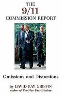 The 9/11 Commission Report : Omissions and Distortions by David Ray Griffin