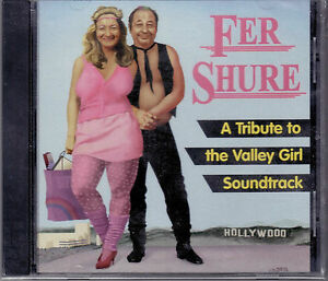 FER SHURE: A Tribute To The Valley Girl Soundtrack CD - Punk - Servotron - SHAG