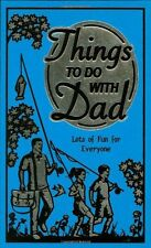 Things to Do With Dad: Lots of Fun for Everyone (B