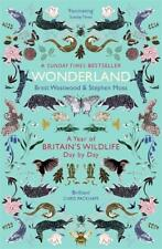 Wonderland: A Year of Britain's Wildlife, Day by, Moss, Stephen,Westwood, Brett,