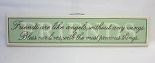 Timber Wall Sign Friends are Like Angels & Bless Our Lives With Precious Things