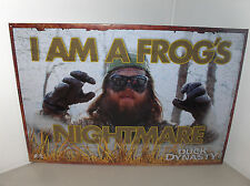 Duck Dynasty-I Am A Frogs Nightmare`2013`Hit Tv Show-Metal Sign`New`Free To US