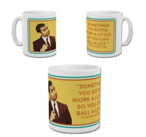TOM HAVERFORD Sometimes You Gotta Work Parks and Recreation Funny Coffee Mug Cup