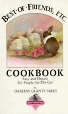 Best of Friends, Etc. Cookbook: Easy and Elegant for People On-The-Go! (Best of