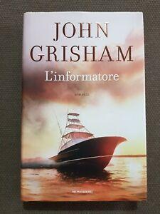 L'INFORMATORE John Grisham Prima Ed. Mondadori 2016