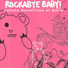 ROCKABYE BABY:BJORK LULLABY RENDITION, Rockabye Baby, Good