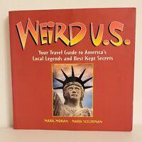 Weird Ser.: Weird U. S. : Your Travel Guide to America's Local Legends and Best…
