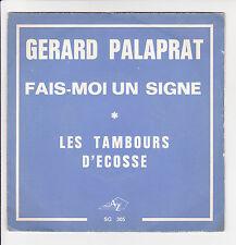 PALAPRAT Gerard Vinyle 45T FAIS-MOI UN SIGNE - TAMBOURGS ECOSSE - Disc AZ SG 305
