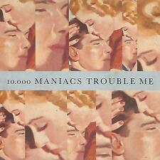 """10.000 MANIACS """" TROUBLE ME / THE LION'S SHARE""""  7""""  UK PRESS"""
