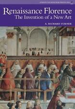 Renaissance Florence : The Invention of a New Art by A. Richard Turner (2005,...