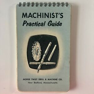 MORSE MACHINIST'S PRACTICAL GUIDE MORSE TWIST DRILL AND MACHINE CO. NEW BEDFORD