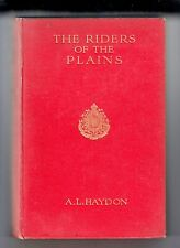 THE RIDERS OF THE PLAINS (A. L. Haydon/1st US/history of the Canadian Mounties)