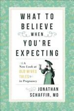 What to Believe When You're Expecting: A New Look at Old Wives' Tales in: New