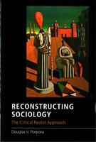 Reconstructing Sociology The Critical Realist Approach 9781107514713 | Brand New