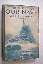 1916 THE STORY OF OUR NAVY Volume 1 by Willis John Abbot - ILLUSTRATED