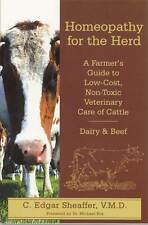 Homeopathy for the Herd: Non-Toxic Veterinary Cattle Care by C. Edgar Sheaffer V