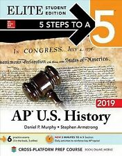 5 Steps to a 5: Ap U.S. History 2019 Elite Student Edition by Daniel P. Murphy
