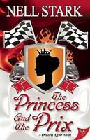 NEW The Princess and the Prix (Princess Affair) by Nell Stark