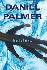 Helpless by Daniel Palmer (2012, Hardcover) BRAND NEW UNREAD