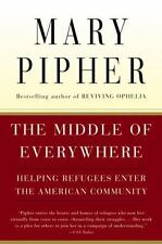 The Middle of Everywhere: Helping Refugees Enter the American Community Pipher,