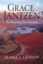 Grace Jantzen: Redeeming the Present