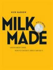 Milk. Made : A Book about Cheese: How to Make It, Buy It and Eat It by Nick...