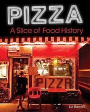 Pizza, A Slice of American History, Barrett, Liz