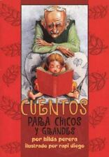 Cuentos Para Chicos y Grandes = Stories for Young and Old (Spanish Edition) by