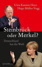 Heye, Uwe-Karsten - Steinbrück oder Merkel?: Deutschland hat die Wahl