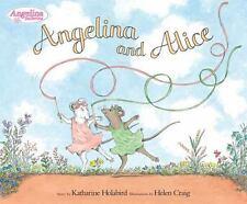 Angelina Ballerina: Angelina and Alice by Katharine Holabird (2006, Hardcover)