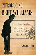 USED (GD) Introducing Bert Williams: Burnt Cork, Broadway, and the Story of Amer