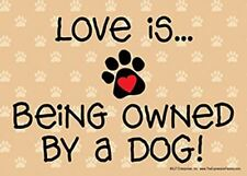 """Love is… being owned by a Dog 5"""" x 7"""" Plastic Dog Sign"""