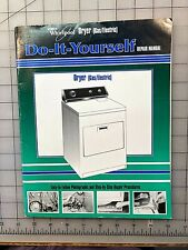 Whirlpool Dryer (Gas/Electric) Do-It-Yourself Repair Manual 1988-1998