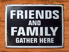 "TIN-UPS TIN Sign ""Family And Friends Gather Here"" Vintage Shop Ad Garage Store"