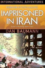 International Adventures: International Adventures - Imprisoned in Iran :...