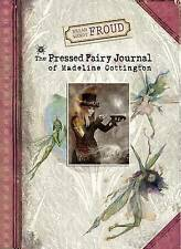 Brian and Wendy Froud's the Pressed Fairy Journal of Madeline Cottington by Wendy Froud (Hardback, 2016)