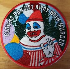 Clowns Can Get Away With Murder embroidered Patch - Gacy/Pogo - Free Shipping!