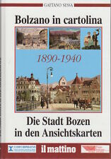 Bolzano in cartolina = Die Stadt Bozen in den Ansichtskarten: 1890-1940.