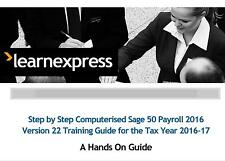 Sage Line 50 Payroll 2016 Ver 22 Step-by-Step Training Guide (Tax Year 2016-17)