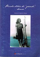 Piccole storie di «grandi» donne -Adriana Viglione MassI-Libro nuovo in Offerta!