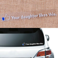 Fun Your Daughter Likes This Aufkleber Tuning Tattoo Car Auto Fenster Sticker