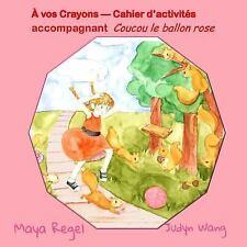 à Vos Crayons ? Cahier D?activités : Coucou le Ballon Rose by Maya Regel...