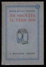 ROSSO DI SAN SECONDO HO SOGNATO IL VERO DIO MONDADORI 1922 I° EDIZ.